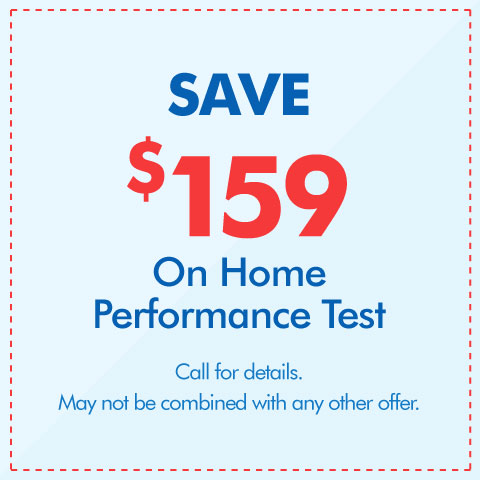 Save $159 On A Home Performance Test