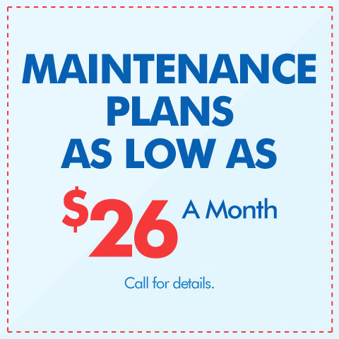 Maintenance Plans As Low As $26/Month