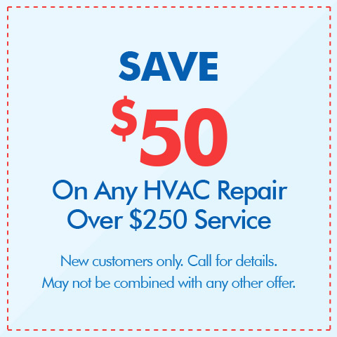 Save $50 On Any HVAC Repair Over $250 Service