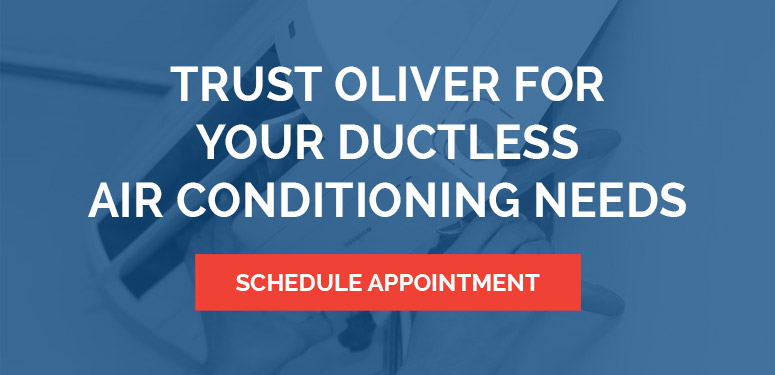 Trust Oliver for Your Ductless Air Conditioning Needs